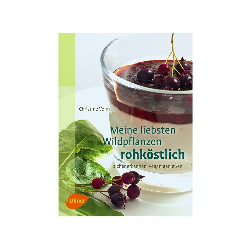 Dr. Goerg Meine liebsten Wildpflanzen von Dr. Christine Volm