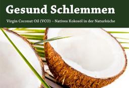 Gesund kochen mit Kokosöl – neu aufgelegtes Buch, leckeres Sommerrezept!