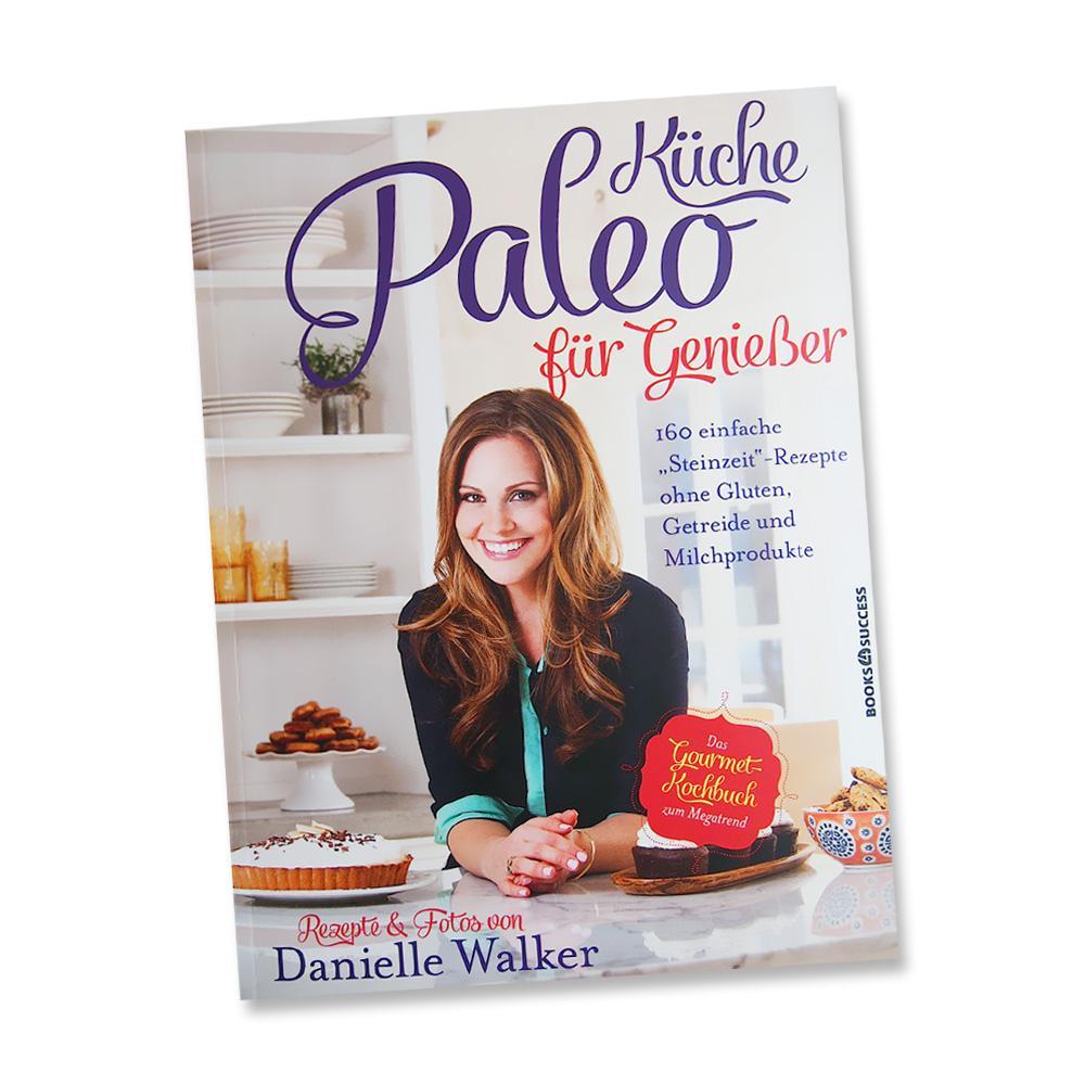 """Gesund genießen ohne Gluten-, Getreide- und Milchprodukte: """"Paleo-Küche für Genießer"""" von Danielle Walker"""