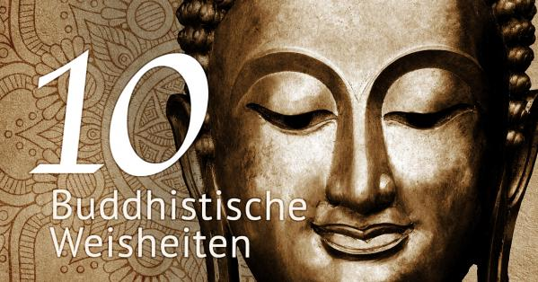 10 buddhistische Weisheiten für ein zauberhaft schönes Leben
