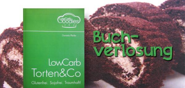 LowCarb Torten & Co: Glutenfrei. Sojafrei. Traumhaft!