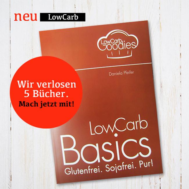 LowCarb Basics – So ernähren Sie sich glutenfrei, sojafrei, einfach pur! (mit Kochbuch-Verlosung)